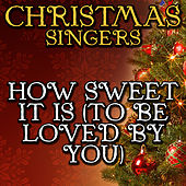 How Sweet It Is (To Be Loved By You) by Christmas Singers