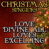 Love Divine, All Loves Excelling by Christmas Singers