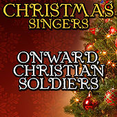 Onward, Christian Soldiers by Christmas Singers