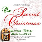 Our Special Christmas: Nostalgic Holiday Music from 1950's by Golden Oldies