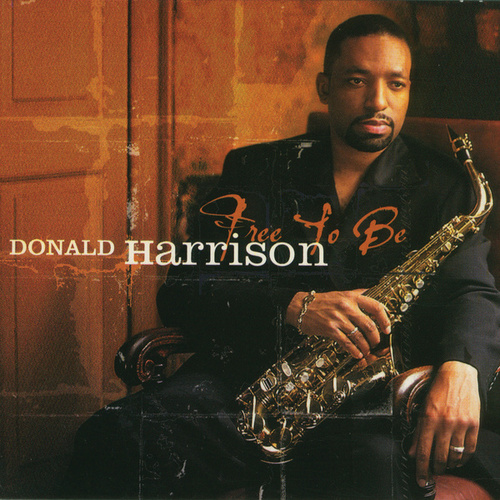 Free To Be by Donald Harrison