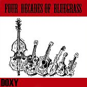 Four Decades of Bluegrass (Doxy Collection Remastered) by Various Artists