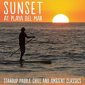 Sunset at Playa del Mar (Stand up Paddle Chill and Ambient Classics) de Various Artists