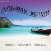 Entspannung - Wellness (Hören - Träumen - Fühlen...) von DREAM TEAM