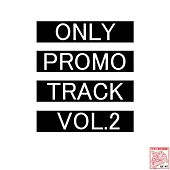 Only Promo Track, Vol. 2 by Various Artists