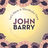 Let's Have a Wonderful Time von John Barry