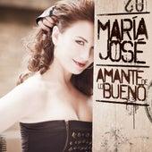 Amante de Lo Bueno von María José