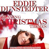 Playing Christmas Themes de Eddie Dunstedter