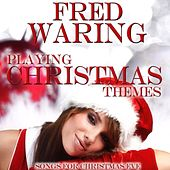 Playing Christmas Themes by Fred Waring