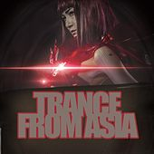 Trance from Asia by Various Artists