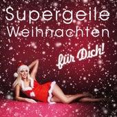 Supergeile Weihnachten für Dich! by Various Artists