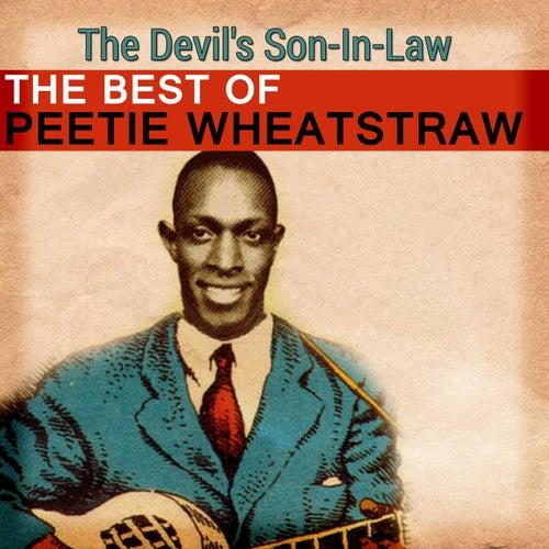 The Best of Peetie Wheatstraw - The Devil's Son-In-Law by Peetie Wheatstraw