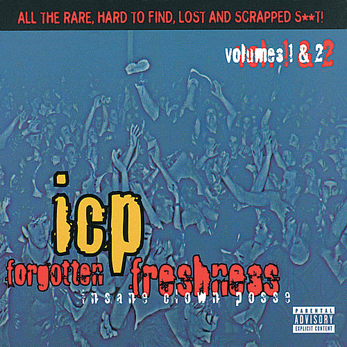 Forgotten Freshness: Vols. 1 & 2 by Insane Clown Posse