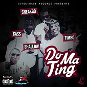 Do Ma Ting (feat. Timbo, Sho Shallow & Cass) von Sneakbo