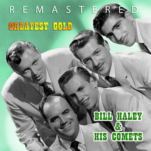 Greatest Gold by Bill Haley & the Comets