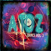 A to Z Dance, Vol. 3 (100 Super Essential Dance House Electro EDM Minimal DJ Songs) by Various Artists