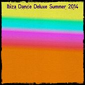 Ibiza Dance Deluxe Summer 2014 (50 Super Mega Dance Hits) von Various Artists