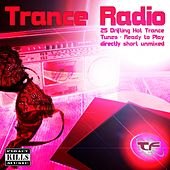 Trance Radio (25 Drifting Hot Trance Tunes - Ready to Play - Directly Short Unmixed) by Various Artists
