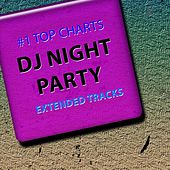 #1 Top Charts DJ Night Party Extended Tracks (Top 60 Best Club Top Disco Music Ibiza Party Mix House Tribal Beach Techno Trance Future Sounds for DJ Set) von Various Artists
