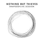 RhapsodyLive Session by Nothing But Thieves