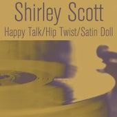 Happy Talk / Hip Twist / Satin Doll de Shirley Scott