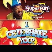 The SuperFun Show Presents: I Celebrate You! by Shawn Brown (Children)