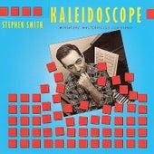 Kaleidoscope by Stephen Smith