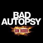 Bad Autopsy (Ginmixer Remixes) by Bad Autopsy