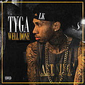 Well Done 3 & 4 by Tyga