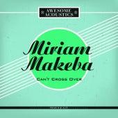 Can't Cross Over de Miriam Makeba
