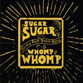 Sugar Sugar Whomp Whomp de Funky Butt Brass Band