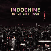 Black City Tour by Indochine