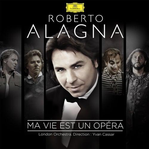 Ma vie est un opéra de Roberto Alagna