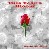 This Year's Bloom de David Gillespie