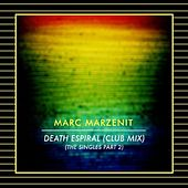 Death Espiral (Club Mix) (The Singles Part 2) by Marc Marzenit