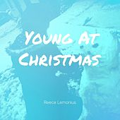 Young At Christmas von Reece Lemonius