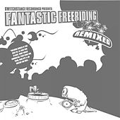 Fantastic Freeriding - Remixed by Various Artists