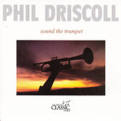 Sound the Trumpet by Phil Driscoll