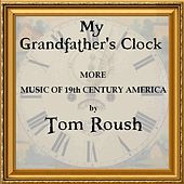 My Grandfather's Clock by Tom Roush