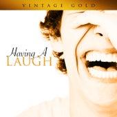 Vintage Gold - Having a Laugh de Various Artists