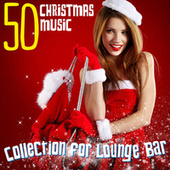 50 Christmas Music (Collection for Lounge Bar) de Various Artists