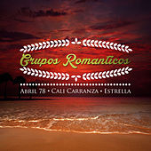 Grupos Romanticos, Abril 78, Cali Carranza, Estrella by Various Artists