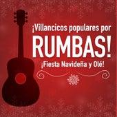 Villancicos Populares por Rumbas ! Fiesta Navideña y Ole! by Various Artists