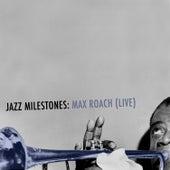 Jazz Milestones: Max Roach (Live) de Max Roach