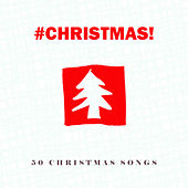 #christmas! - 50 Christmas Songs de Various Artists