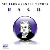 Bach: Ses plus grandes œuvres by Various Artists