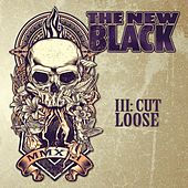 III: Cut Loose (Deluxe Edition) by New Black
