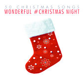 Wonderful #christmas Night - 50 Christmas Songs by Various Artists