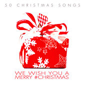 We Wish You a Merry #christmas - 50 Christmas Songs by Various Artists