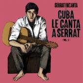 Serrat Encanta: Cuba Le Canta a Serrat Vol. 1 by Various Artists